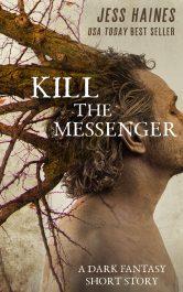 bargain ebooks Kill the Messenger: A Dark Fantasy Short Story Dark Fantasy/Horror by Jess Haines