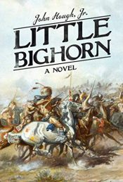 amazon bargain ebooks Little Bighorn: A Novel Classic Historical Fiction by John Hough