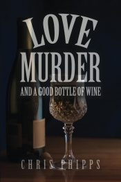 amazon bargain ebooks Love, Murder, and a Good Bottle of Wine Mystery by Chris Phipps