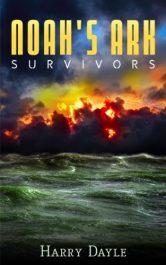 bargain ebooks Noah's Ark: Survivors Post-Apocalyptic SciFi by Harry Dayle
