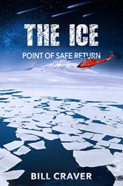 amazon bargain ebooks THE ICE: POINT OF SAFE RETURN Action Adventure by Bill Craver