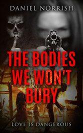 bargain ebooks The Bodies We Won't Bury Action/Thriller/Horror by Daniel Norrish