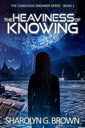 bargain ebooks The Heaviness of Knowing SciFi Action by Sharolyn G. Brown
