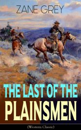 amazon bargain ebooks The Last of the Plainsmen Western Action Adventure by Zane Grey