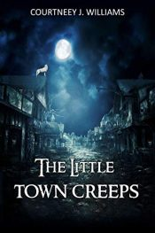 bargain ebooks The Little Town Creeps Young Adult/Teen Horror by Courtneey J. Williams