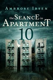 bargain ebooks The Seance in Apartment 10 Horror by Ambrose Ibsen