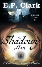 bargain ebooks The Shadowy Man Renaissance Dark Fantasy Thriller by E.P. Clark