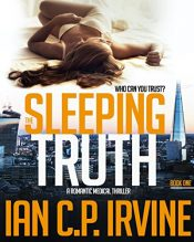 bargain ebooks The Sleeping Truth Romantic Medical Thriller by Ian C.P. Irvine