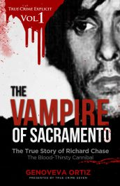 amazon bargain ebooks The Vampire of Sacramento: The True Story of Richard Chase The Blood-Thirsty Cannibal True Crime Horror by True Crime Seven