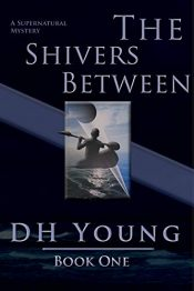 bargain ebooks The Shivers Between, Book I Supernatural Horror Mystery by DH Young