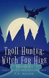 amazon bargain ebooks Troll Hunter: Witch for Hire Fantasy by P.A. Mason