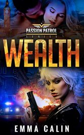 amazon bargain ebooks Wealth: A Passion Patrol Novel Erotic Romance by Emma Calin