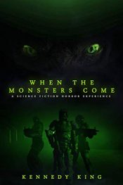 bargain ebooks When The Monsters Come Science Fiction Horror by Kennedy King