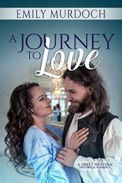 bargain ebooks A Journey to Love Sweet Historical Western Romance by Emily Murdoch