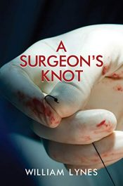 bargain ebooks A Surgeon's Knot Medical Thriller by William Lynes