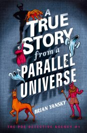 bargain ebooks A True Story from a Parallel Universe Humorous Supernatural Urban Fantasy by Brian Yansky