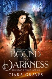 bargain ebooks Bound to Darkness Young Adult/Teen Urban Fantasy by Ciara Graves