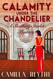 amazon bargain ebooks Calamity under the Chandelier Historical Mystery by Camilla Blythe