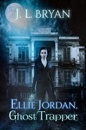 amazon bargain ebooks Ellie Jordan, Ghost Trapper Dark Fantasy by J.L. Bryan