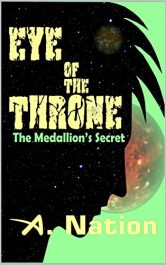 amazon bargain ebooks Eye of the Throne: The Medallion's Secret Science Fiction by A. Nation
