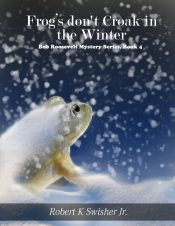 bargain ebooks Frogs Don't Croak In The Winter Humorous Mystery by Robert K. Swisher Jr