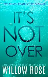 bargain ebooks IT'S NOT OVER Mystery Thriller by Willow Rose