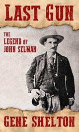 amazon bargain ebooks New Release Last Gun: The Legend of John Selman Western Historical Fiction by Gene Shelton