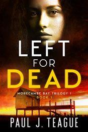 amazon bargain ebooks Left For Dead Mystery by Paul J. Teague