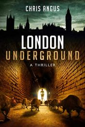 amazon bargain ebooks London Underground: A Thriller Adventure Thriller by Chris Angus