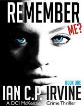 bargain ebooks Remember Me? Crime Thriller Mystery by Ian C.P. Irvine
