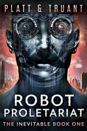 bargain ebooks Robot Proletariat Science Fiction by Sean Platt & Johnny B. Truant