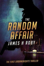 bargain ebooks The Random Affair Thriller by James H. Roby