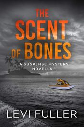 amazon bargain ebooks The Scent of Bones Financial Thriller by Levi Fuller
