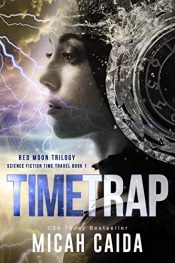 bargain ebooks Time Trap Young Adult/Teen Science Fiction by Micah Caida