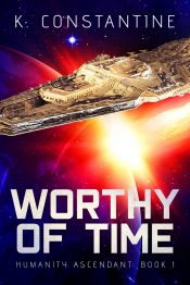 bargain ebooks Worthy of Time Alien First Contact/Space Marines Science Fiction by K. Constantine