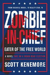 amazon bargain ebooks Zombie-in-Chief: Eater of the Free World Horror by Scott Kenemore