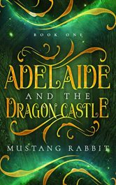 amazon bargain ebooks Adelaide and the Dragon Castle YA/Teen by Mustang Rabbit