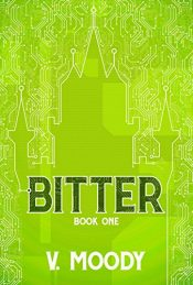 amazon bargain ebooks Bitter: Book One Young Adult/Teen by V. Moody