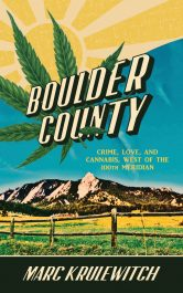 amazon bargain ebooks BOULDER COUNTY: Crime, Love, and Cannabis, West the 100th Meridian Suspense Thriller by Marc Krulewitch