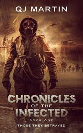 bargain ebooks Chronicles of the Infected: Those They Betrayed Post Apocalyptic Science Fiction by QJ Martin