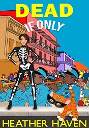 bargain ebooks DEAD... If Only: A Fun Detective Cozy (The Alvarez Family Murder Mysteries Book 4) Cozy Mystery by Heather Haven