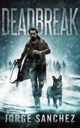 bargain ebooks Deadbreak Post Apocalyptic Science Fiction by Jorge Sanchez