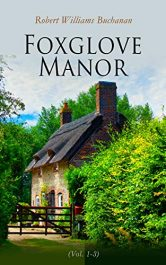 amazon bargain ebooks Foxglove Manor Historical Fiction by Robert Williams Buchanan
