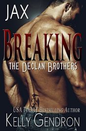bargain ebooks JAX (Breaking the Declan Brothers, #1) Erotic Romance by Kelly Gendron
