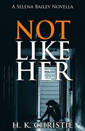bargain ebooks Not Like Her Young Adult/Teen Domestic Thriller by H.K. Christie