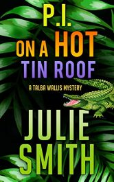 bargain ebooks P.I. on a Hot Tin Roof: A New Orleans Cozy Mystery; Talba Wallis #4 (The Talba Wallis PI Series) Mystery by Julie Smith