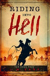 amazon bargain ebooks Riding Into Hell: The Dead West Western Horror by J.W. Earp