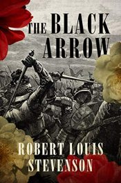 amazon bargain ebooks The Black Arrow Classic Historical Fiction Adventure by Robert Louis Stevenson