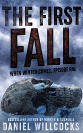 bargain ebooks The First Fall Post-Apocalyptic Horror by Daniel Willcocks