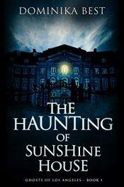 amazon bargain ebooks The Haunting of Sunshine House Horror by Brian Dominika Best